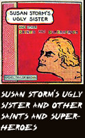 Susan Storm's Ugly Sister and Other Saints and Superheroes